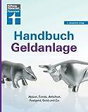 Handbuch Geldanlage: Strategien für Neueinsteiger und Fortgeschrittene - Verschiedene...