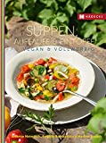 Suppen, Aufläufe und Eintöpfe vegan & vollwertig: Vegan und Vollwertig (Vegan &...