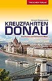 Reiseführer Kreuzfahrten Donau: Von Passau zum Schwarzen Meer (Trescher-Reiseführer)