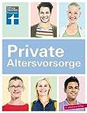 Private Altersvorsorge: Individueller Vorsorgebedarf - Persönlicher Finanz-Fahrplan -...
