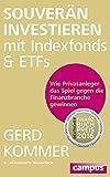 Souverän investieren mit Indexfonds und ETFs: Wie Privatanleger das Spiel gegen die...