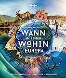 Lonely Planet Wann am besten wohin Europa: Der ultimative Reiseführer für jeden Monat...